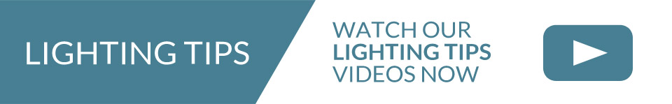 Watch our Lighitng Tips Now